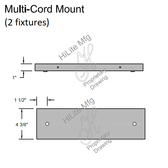 Multi-Cord Mount for 2 Fixtures